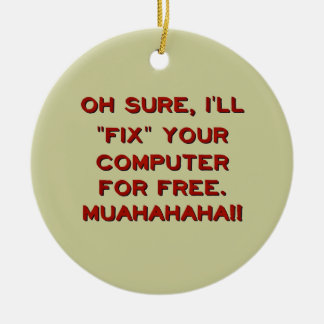 Fix Your Computer For Free? Christmas Ornament