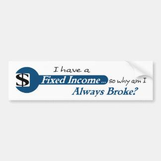 Fixed Income/Always Broke Bumper Sticker - Blue