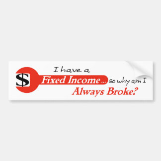 Fixed Income/Always Broke Bumper Sticker - Red