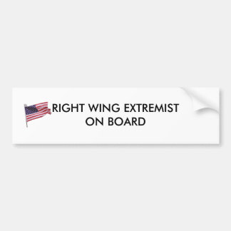 flag2, RIGHT WING EXTREMIST ON BOARD Bumper Sticker