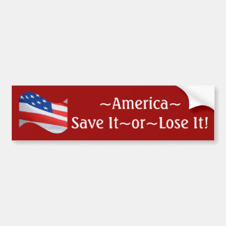Flag wave America save it or lose it Bumper Stickers