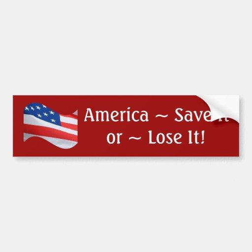 Flag wave, America, save it or lose it! Bumper Sticker