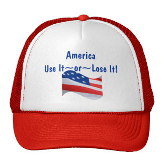 Flag wave, America, Use It~or~Lose It! Cap