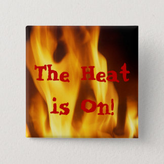 """FLAME """"THE HEAT IS ON"""" PRINT 15 CM SQUARE BADGE"""