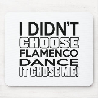 FLAMENCO CHOSE ME DESIGNS MOUSE PAD