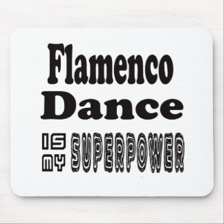Flamenco Dance Is My Superpower Mousepad