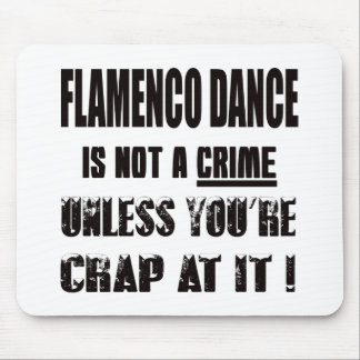Flamenco dance is not a crime mouse pad