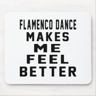 Flamenco Makes Me Feel Better Mousepads