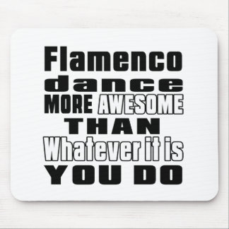 Flamenco more awesome whtaever it is you do mouse pad
