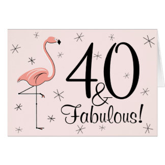 Flamingo Pink 40 and Fabulous! greetings card