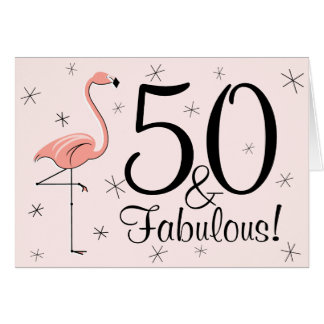 Flamingo Pink 50 and Fabulous! happy birthday card