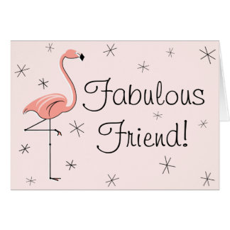 Flamingo Pink Fabulous Friend! birthday card