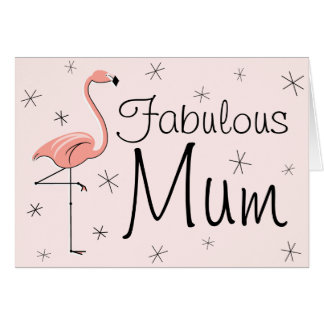 Flamingo Pink Fabulous Mum! mother's day card