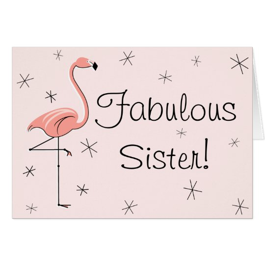 Flamingo Pink Fabulous Sister! birthday card