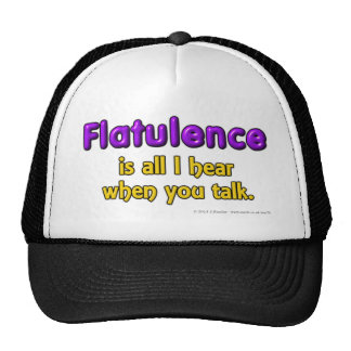 Flatulence is al I hear when you talk. Hats