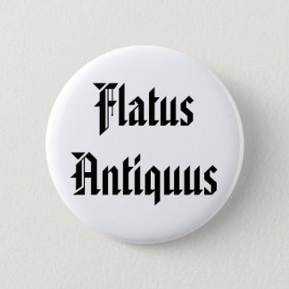 Flatus Antiquus - Old Fart in Latin 6 Cm Round Badge