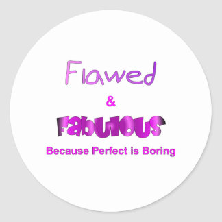 Flawed & Fabulous Round Sticker