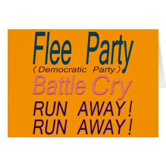 Flee Party (Democratic Party) Battle Cry_RUN AWAY! Card