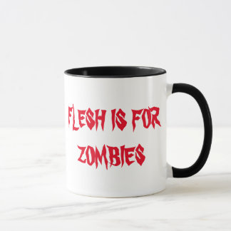 FLESH IS FOR ZOMBIES MUG