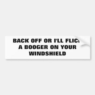 Flick a booger.   Classic Bumper Stickers