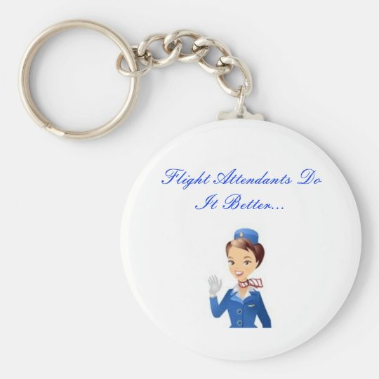 Flight Attendants Do It BetterKeychain Basic Round Button