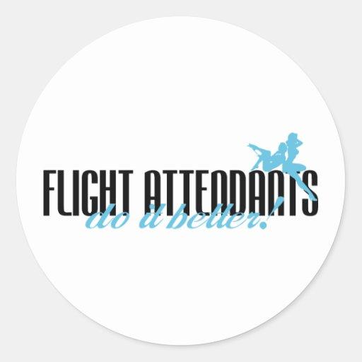 Flight Attendants Do It Better! Round Stickers