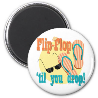 Flip Flop 'til You Drop 6 Cm Round Magnet
