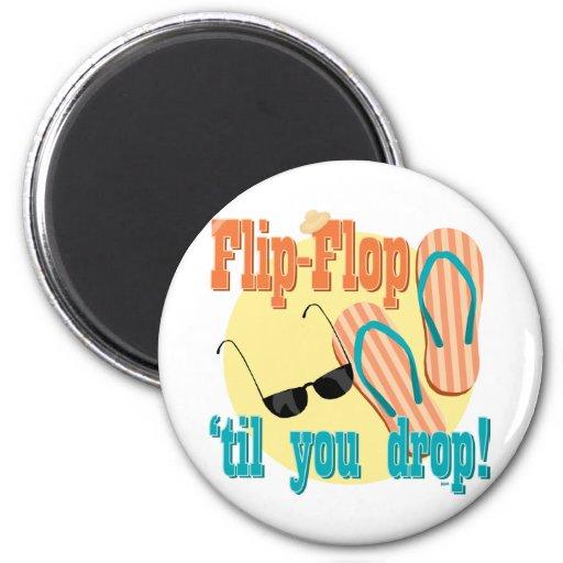 Flip Flop 'til You Drop Fridge Magnets