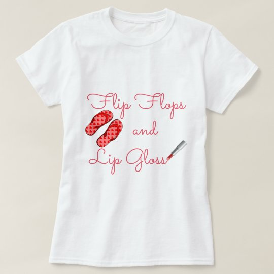 Flip Flops and Lip Gloss T-Shirt