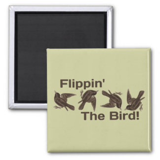 Flipping the Bird Square Magnet