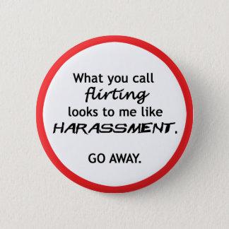 Flirting looks like Harrassment 6 Cm Round Badge