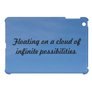 Floating on a cloud of infinite possibilities Case iPad Mini Covers
