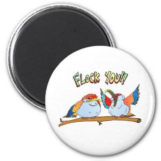 Flock You!! 6 Cm Round Magnet