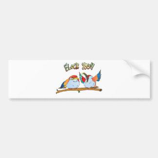 Flock You!! Bumper Sticker