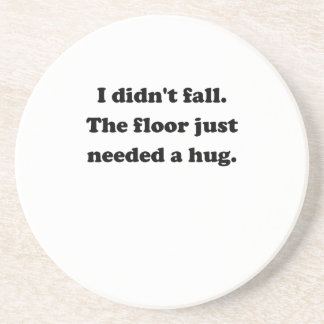 Floor Hug Coaster