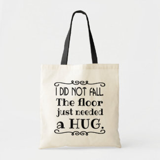 Floor Hug Funny Quote Budget Tote Bag