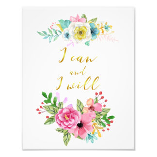 Floral and Gold Calligraphy I Can and I Will Quote Photographic Print