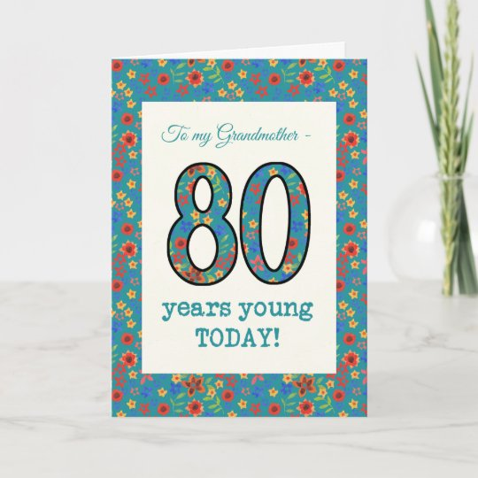 Floral Birthday Card 80 Years Young Grandmother
