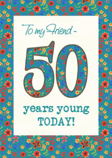 Floral Birthday Card For Friend 50 Years Young