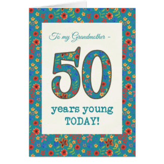 Floral Birthday Card, Grandmother, 50 Years Young Card