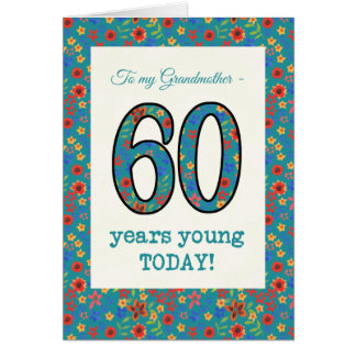 Floral Birthday Card, Grandmother, 60 Years Young Card