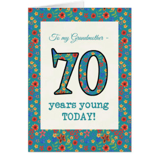 Floral Birthday Card, Grandmother, 70 Years Young Card