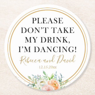 "Floral ""don't take my drink"" dancing wedding party round paper coaster"