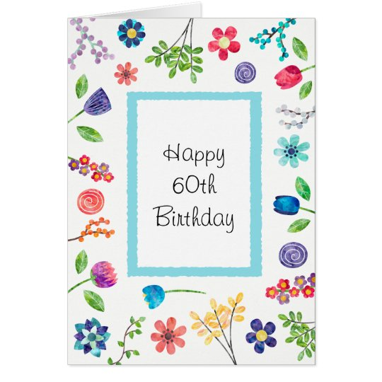 Floral Fun 60th or Any Age Birthday Greeting