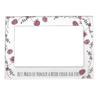 Floral magnetic frame Best Maid of Honor!