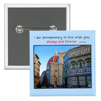 Florence Duomo Cathedral with Love Quote Pinback Button