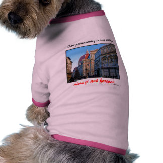 Florence Duomo Cathedral with Love Quote Dog T-shirt