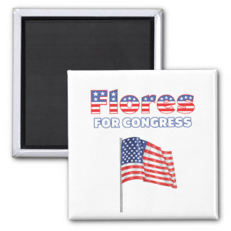 Flores for Congress Patriotic American Flag Magnets