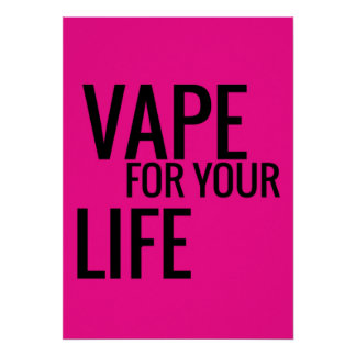 Florescent Pink Black Vape For Your Life Poster