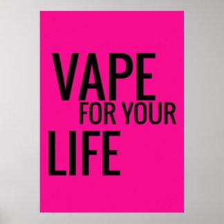 Florescent Pink Black Vape For Your Life Poster